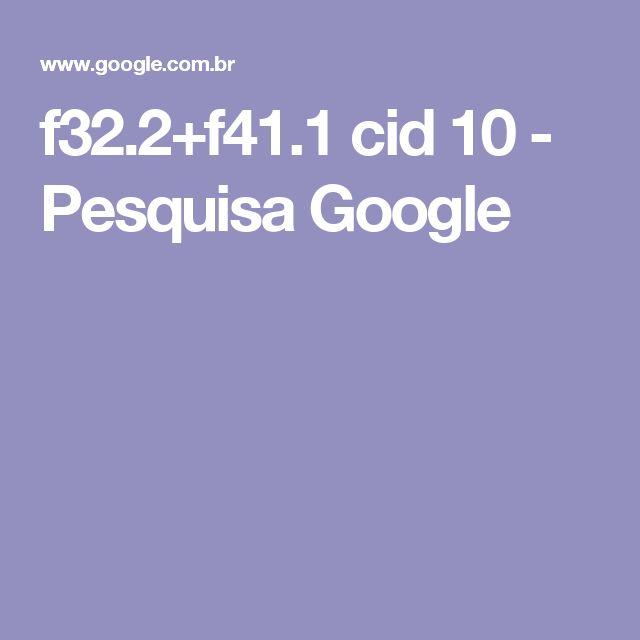 f32.2+f41.1 cid 10 - Pesquisa Google