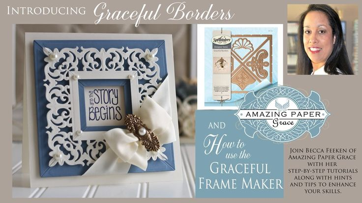 Becca Feekens shows you how to use the new Frame Maker Tool with her Graceful Borders Collection to make Framed Cards