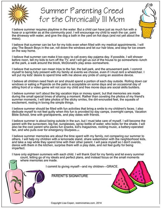 IF YOU ARE A CHRONICALLY ILL MOM, ERASE THE GUILT THIS SUMMER! Print out our Parenting Creed for Ill Moms and Dads to remind yourself that you don't have to have the perfect vacation or do every activity on Pinterest to give your kiddos a good summer.