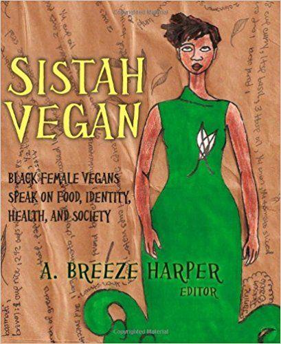 Sistah Vegan: A Review http://www.theswitchsisters.com/2017/12/04/sistah-vegan-a-review/?utm_campaign=crowdfire&utm_content=crowdfire&utm_medium=social&utm_source=pinterest