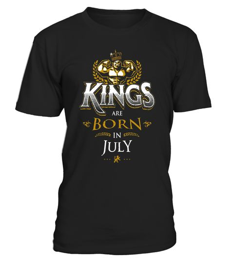 Kings Are Born in July Shirt Birthday Gifts for Men Boys