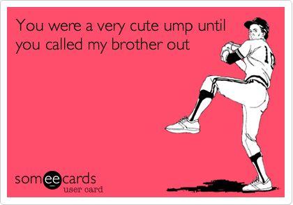 @Karen Ratliff  Remember that ump @ Flatrock you and Joy used to think was soooo cute....until he pissed us off? LOL!!!