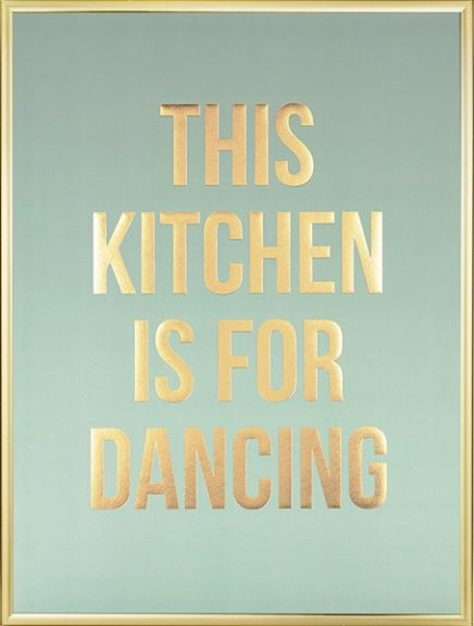 """Stylish poster with the quote: 'This kitchen is for dancing' printed in gold with a green background. We print with golden foil that makes the letters really shiny and shimmering! Fits perfectly in the kitchen. Tip: combine with other posters from our Kitchen category. www.desenio.com"