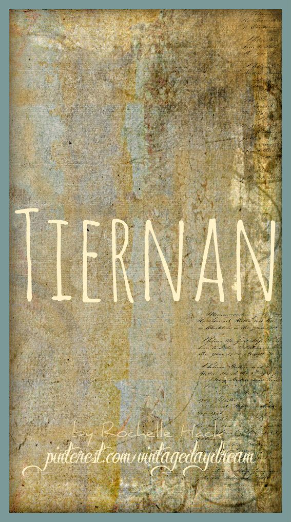 Baby Boy or Girl Name: Tiernan (teer-nin). Meaning: Little Lord. Origin: Irish; Gaelic. https://www.pinterest.com/vintagedaydream/baby-names/