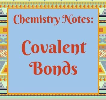 These notes have been designed to help students understand covalent bonds as a type of chemical bonding. Definitions and examples have been included in this presentation. If you are teaching about chemical bonds in general, please check out my bundle of presentations for covalent, ionic and metallic bonds: http://www.teacherspayteachers.com/Product/Notes-Bundle-Chemical-Bonds-1070459