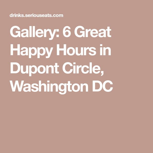 Gallery: 6 Great Happy Hours in Dupont Circle, Washington DC