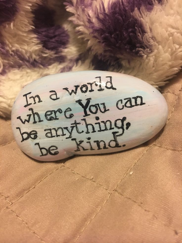 """Rock painting challenge of the day... Kindness """"In a world where you can be anything, be kind."""""""