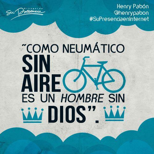 Como neumático sin aire es un hombre sin Dios.