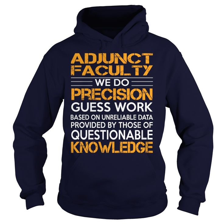 Awesome Tee For 【ᗑ】 Adjunct Faculty***How to  ? 1. Select color 2. Click the ADD TO CART button 3. Select your Preferred Size Quantity and Color 4. CHECKOUT! If you want more awesome tees, you can use the SEARCH BOX and find your favorite !!Site,Tags