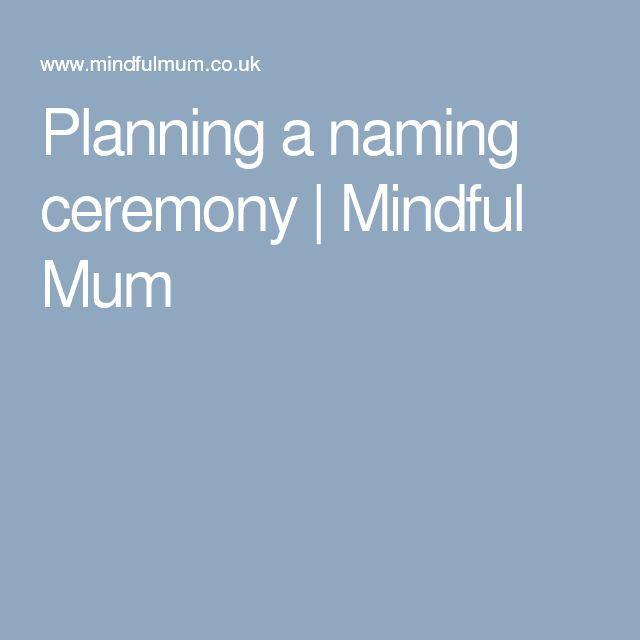Planning a naming ceremony | Mindful Mum
