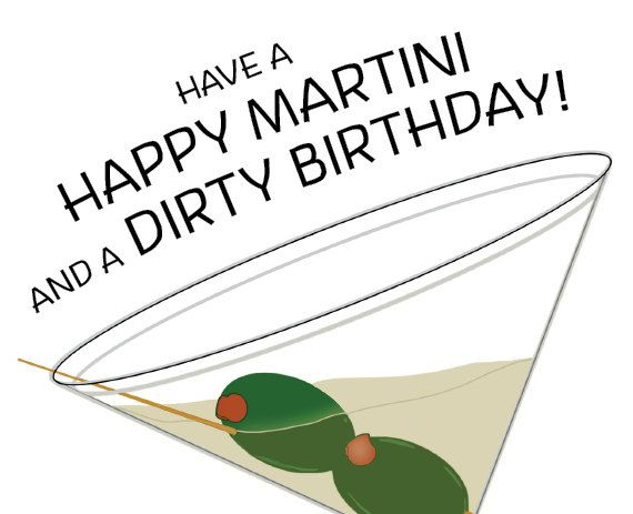 A Dirty Martini Starts A Happy Birthday! Olives Floating