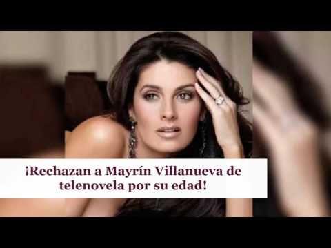 ¡Rechazan a Mayrín Villanueva de telenovela por su edad!