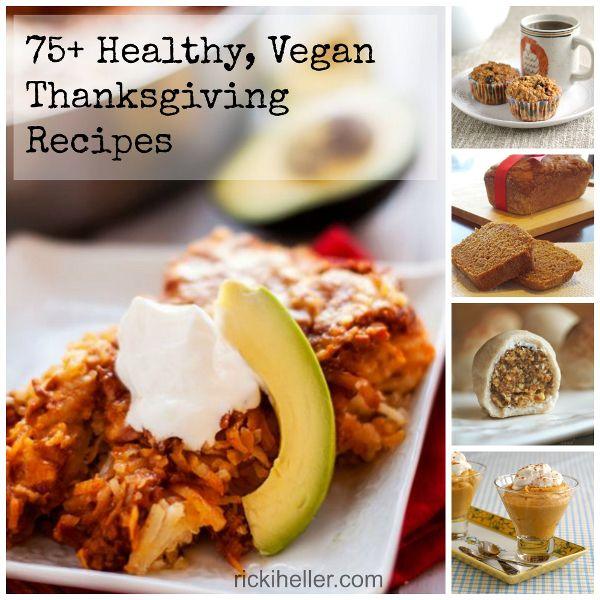 75+ Healthy, Vegan, Gluten-free & Sugar-free Thanksgiving recipes @rickiheller