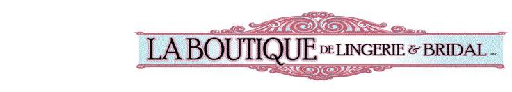 La Boutique De Lingerie & Bridal!, Bra Fitting, Bridal, Upscale Bras & Lingerie, including Full Figured, Prom, Tuxedo Rental, Sleepwear & Shapewear!