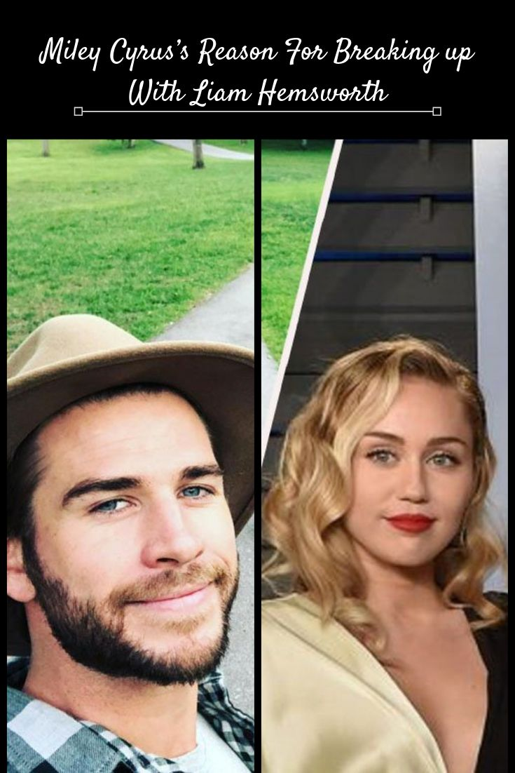 Miley Cyrus's Motive For Breaking apart With Liam Hemsworth