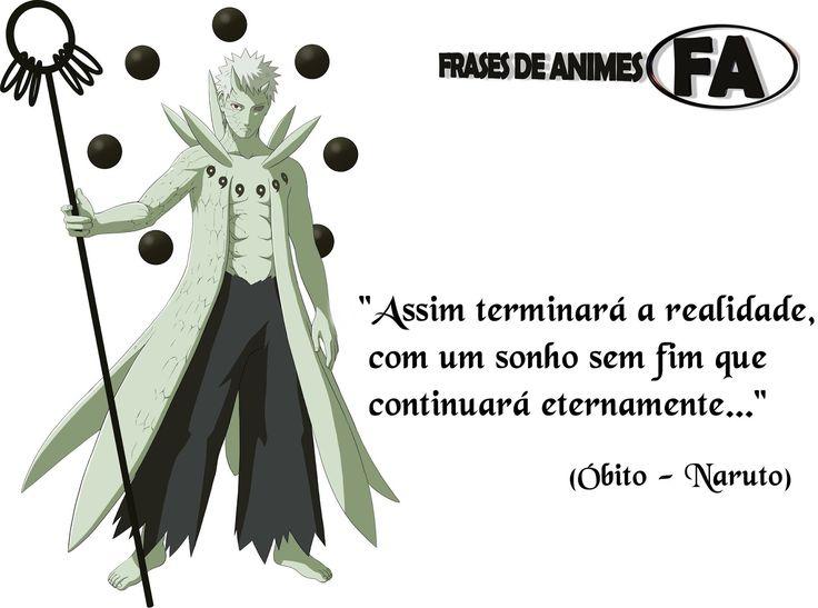 """Obito Uchiha     """"Assim terminará a realidade, com um sonho sem fim que continuará eternamente...""""   (Obito - Naruto)"""