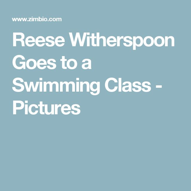 Reese Witherspoon Goes to a Swimming Class - Pictures