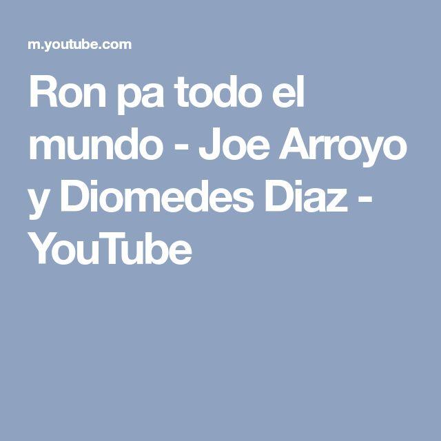 Ron pa todo el mundo - Joe Arroyo y Diomedes Diaz - YouTube