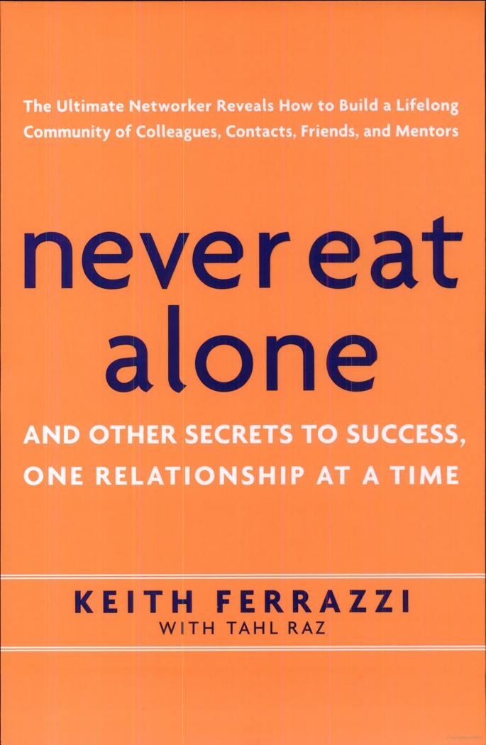 Never Eat Alone: And Other Secrets to Success, One Relationship at a Time - Tahl Raz, Keith Ferrazzi - #Aim2Win