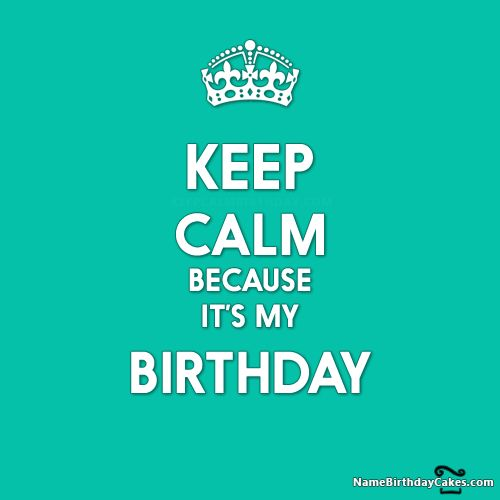 Keep Calm It's My Birthday: Celebrate Happy Moments