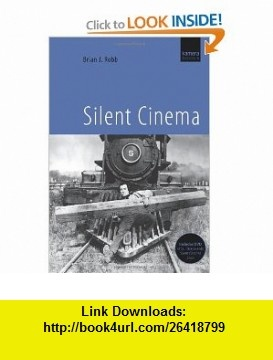 Silent Cinema (9781904048633) Brian J. Robb , ISBN-10: 1904048633  , ISBN-13: 978-1904048633 ,  , tutorials , pdf , ebook , torrent , downloads , rapidshare , filesonic , hotfile , megaupload , fileserve