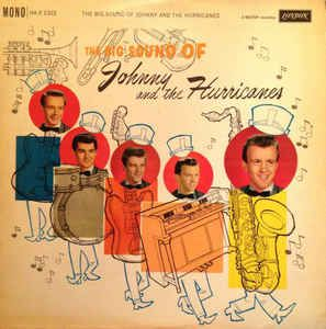 Johnny And The Hurricanes - The Big Sound Of Johnny And The Hurricanes (Vinyl, LP, Album) at Discogs