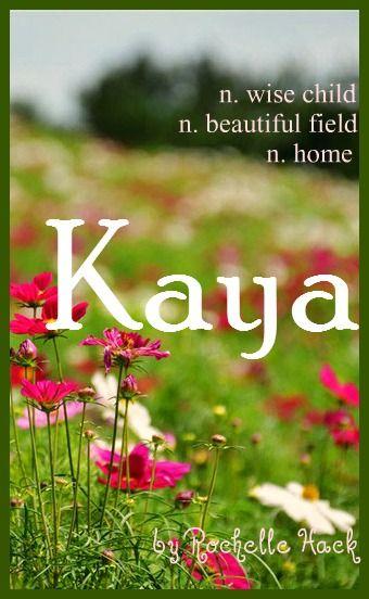 Kaya (kai-ya). Meaning(s) and Origin(s): Wise Child (Native American); Beautiful Field (Japanese); Home (Zulu); Kenyan; Hebrew.