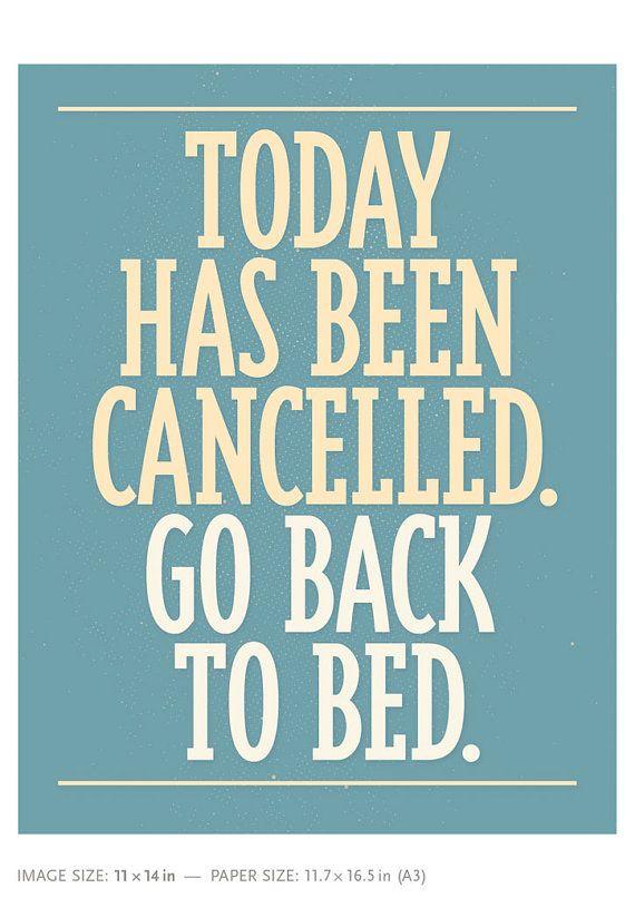Aujourd'hui a été annulé. Retour au lit. Decor de salle par offizin