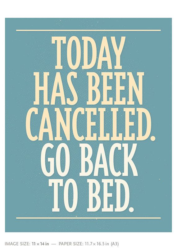 """""""Motivational"""" bathroom print. Funny quote. """"Today has been cancelled. Go back to bed.""""  Typographic art print — available in 2 sizes.  Paper size: A3,"""