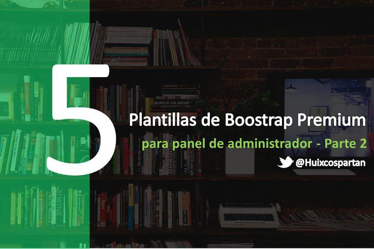 5 plantillas Bootstrap para tu panel de administrador premium (Vol. II)  Boostrap ofrece una plantilla web que es completamente funcional, lleno de características, responsable y compatible entre distintos navegadores, también con un diseño profesional para su contenido o plataforma para mostrar muy bien sus productos o portfolios