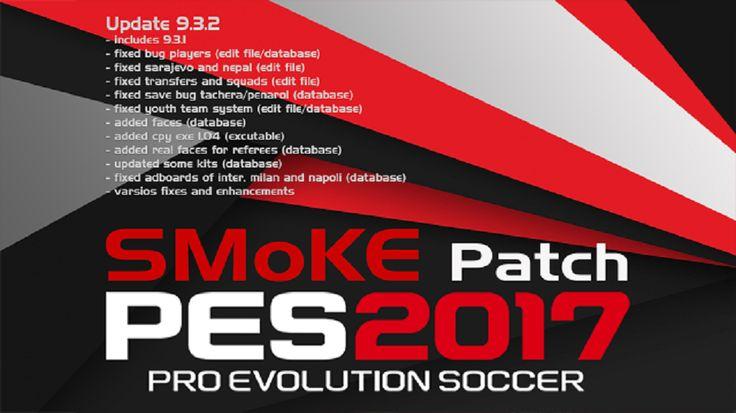 Cập nhật Smoke Patch 9.3.2 cho PES 2017 (250MB) vá lỗi cho bản Smoke Patch 9.3, bản cập nhật này bao gồm các bản cập nhật trước đó 9.3.1 vì vậy nếu bạn...