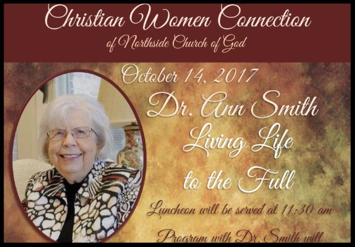 Saturday, October 14, 2017 at 11:30 AM  Speaker: Dr. Ann Smith  Luncheon will be $7.00 per person. Please make your reservations by October 8, 2017.  Northside Church of God 3705 Middle Urbana Road Springfield, OH 45502