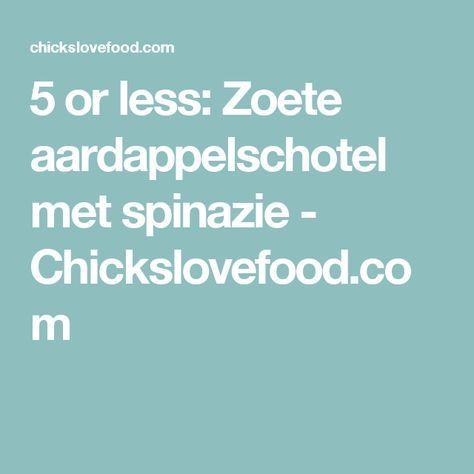 5 or less: Zoete aardappelschotel met spinazie - Chickslovefood.com
