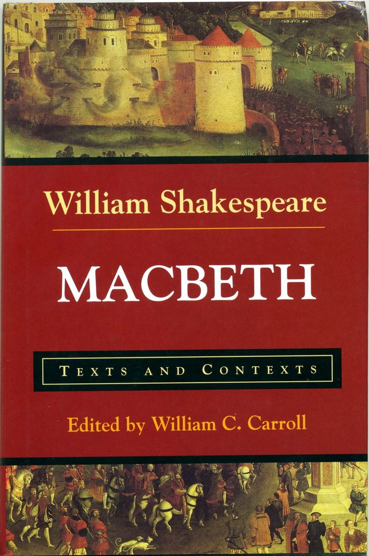William Shakespeare's Macbeth: Text and Contexts.