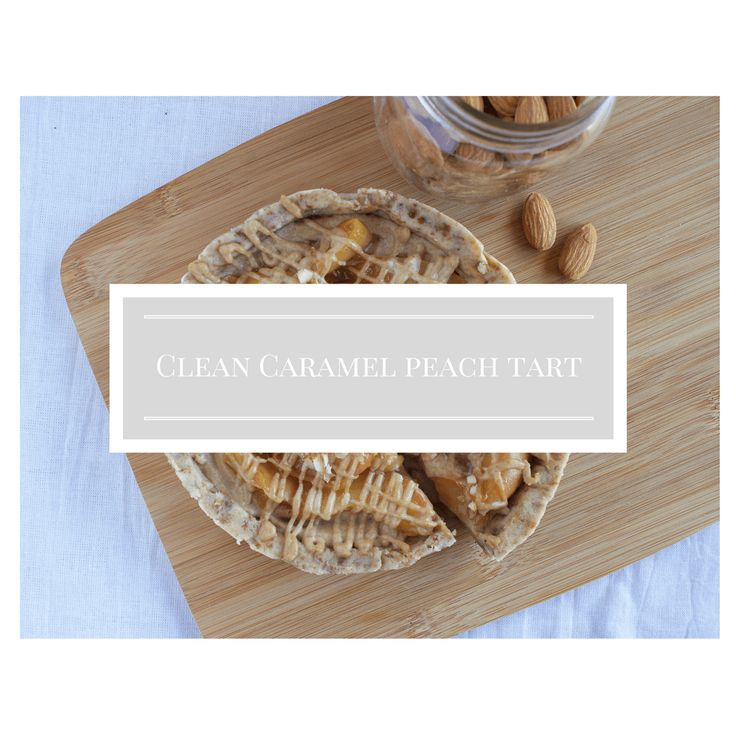 Clean Caramel Peach Tart