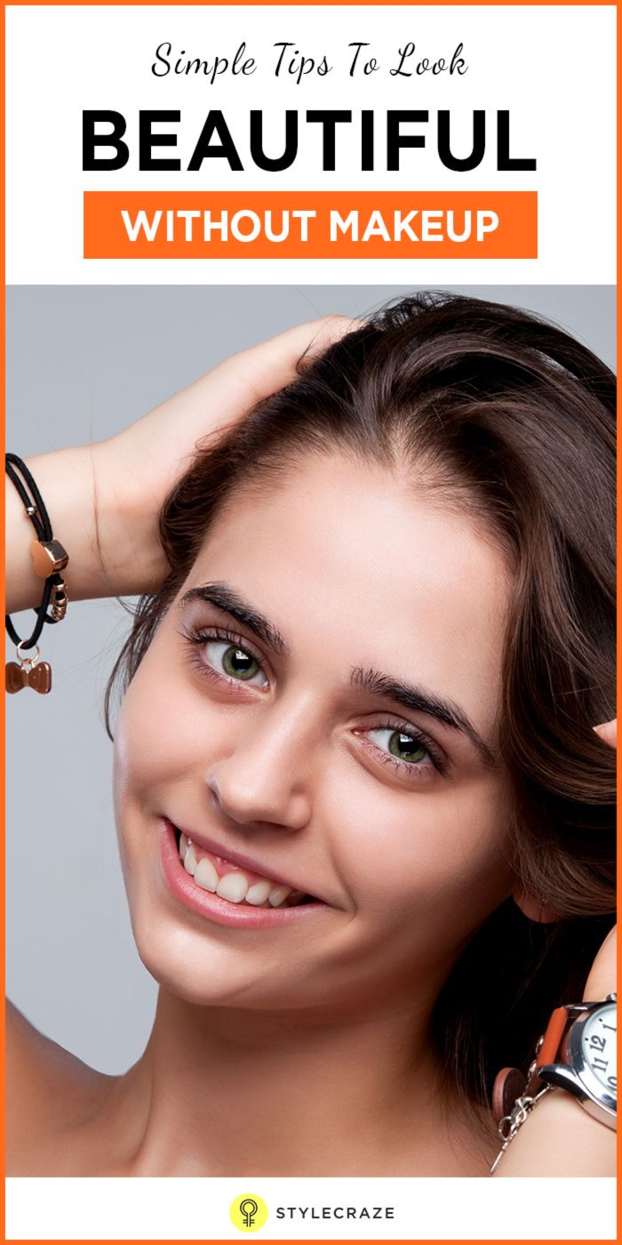 How To Look Beautiful Without Makeup 25 Simple Natural