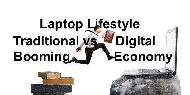 Laptop Lifestyle: Traditional Economy vs Digital booming economy A decade ago, it was almost impossible to image that you could have a laptop life style, seat o(...)