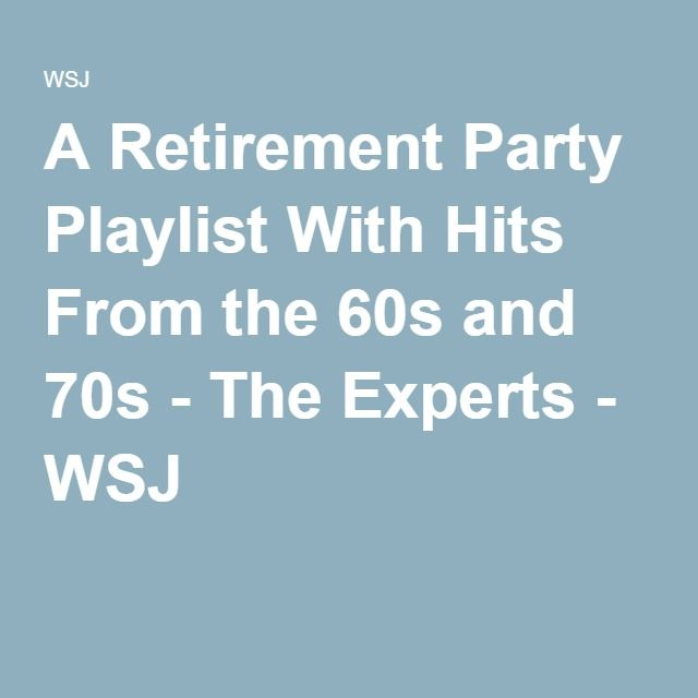 A Retirement Party Playlist With Hits From the 60s and 70s - The Experts - WSJ