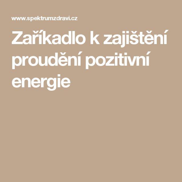 Zaříkadlo k zajištění proudění pozitivní energie