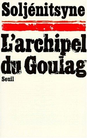 L'Archipel du goulag d'Alexandre Soljenitsyne, http://www.amazon.ca/gp/product/2020021188?ie=UTF8&camp=213741&creative=393237&creativeASIN=2020021188&linkCode=shr&tag=bernierarcand-20&qid=1383244938&sr=8-3&keywords=Archipel+du+Goulag+Soljenitsyne