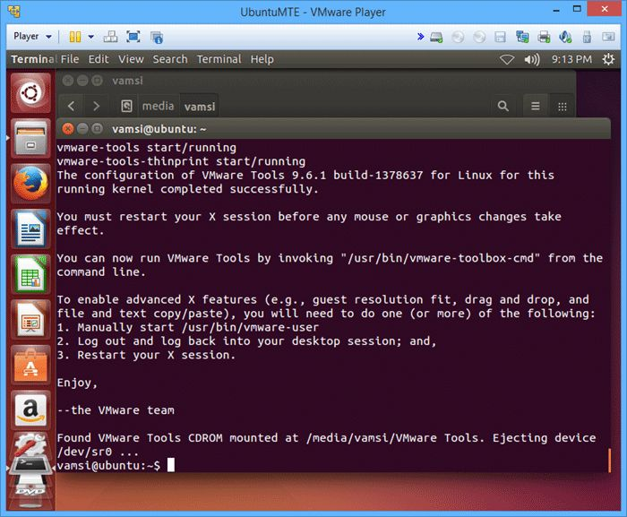 It is easier to install Ubuntu in VMware player, but to get its full potential, you'll need VMware Tools. Here is how you can install VMware Tools in Ubuntu.