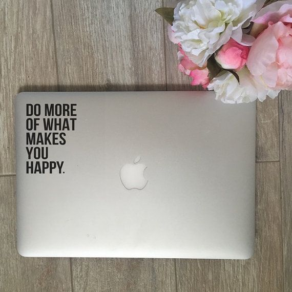 Do More Of What Makes You Happy Laptop Decal - Vinyl Decal - Quote Decal -  Life Decal - Happy Decal - Car Decal - iPad Decal - Happy