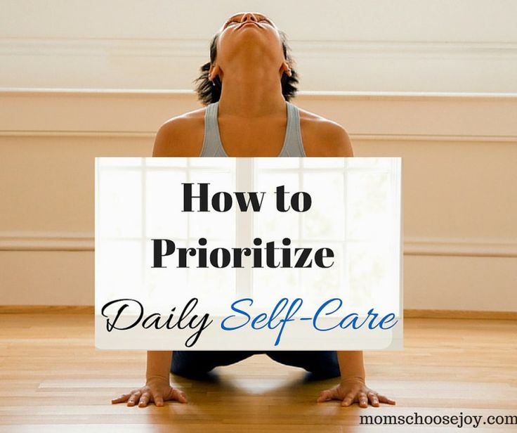 How To Prioritize Daily Self-Care :http://momschoosejoy.com/prioritize-daily-self-care/