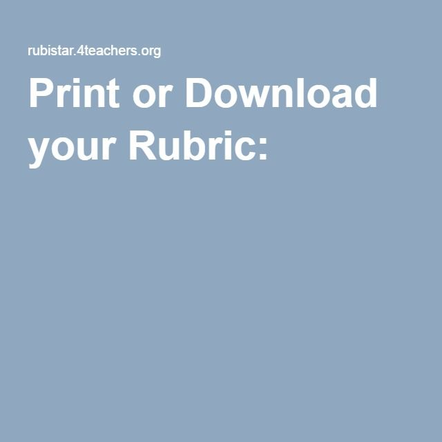 Print or Download your Rubric:
