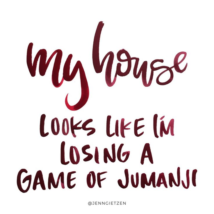 My house looks like I'm losing a game of Jumanji.