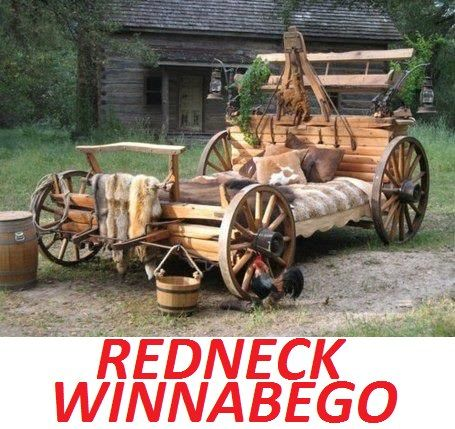Vacation Humor: The Redneck Winnabego... Dunno, if you took some of that stuff off, it would make a pretty cool bed!