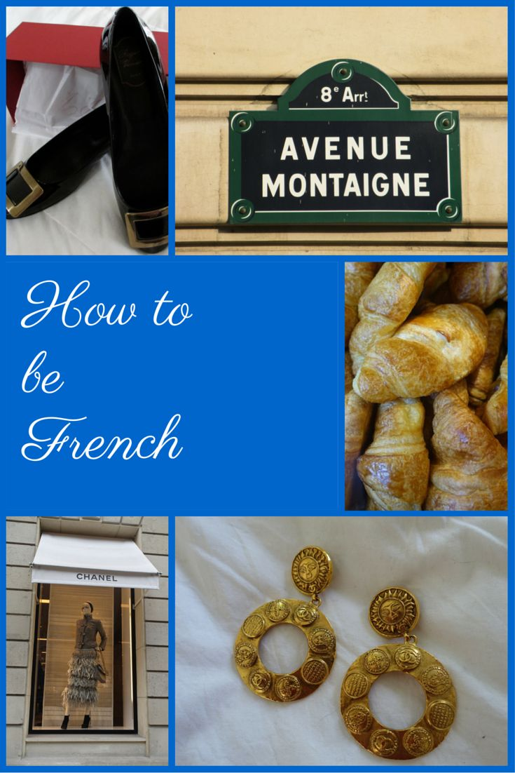 Inspired by both French and Anglophone writers, and slightly tongue in cheek, channel your inner Frenchness in this guide on how to be French