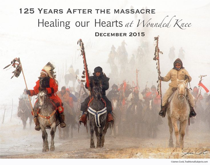 Wounded Knee Memorial Ride. This year, 2015, marks the 125th year anniversary of the Wounded Knee Massacre that took place on December 29th, 1890. We, humankind, continue to be wounded, heart-speared by massacre almost daily! We suffer; we continue to create and perpetuate broken hearts and anguish. It is time! Let us end this heinous activity. Please join us in singularity and determination to end massacre. ... Come heal with us at Wounded Knee!