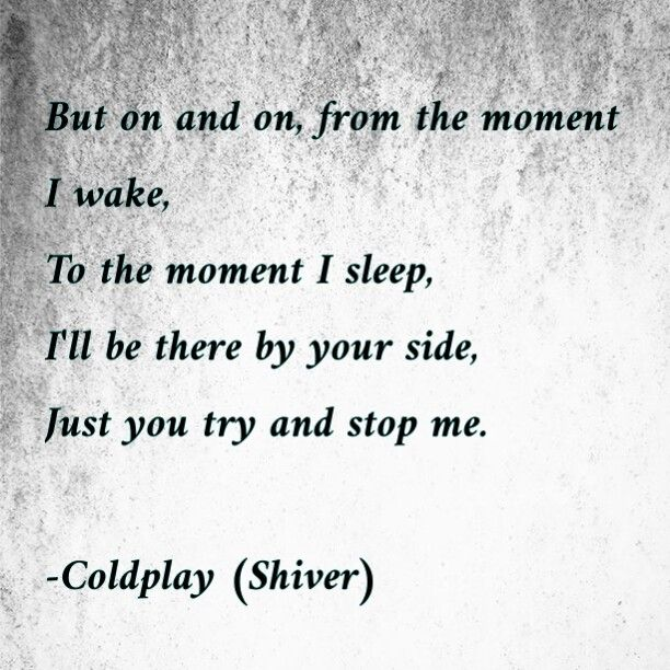 Coldplay-Shiver Meaningful Lyrics. Music is healing