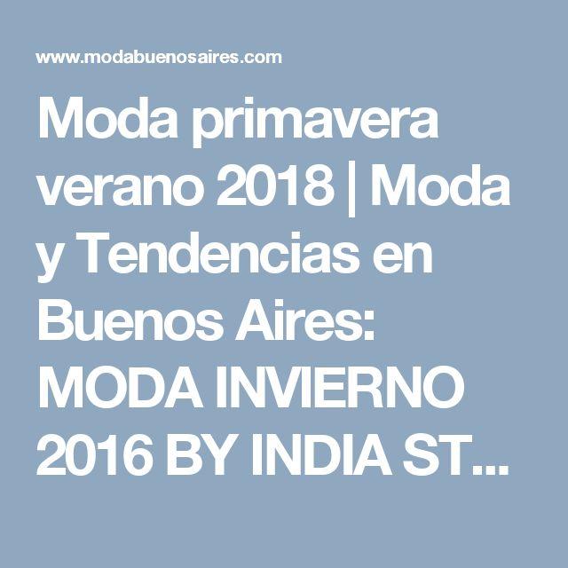 Moda primavera verano 2018 | Moda y Tendencias en Buenos Aires: MODA INVIERNO 2016 BY INDIA STYLE: CAMPERAS, SACOS, TAPADOS, VESTIDOS Y PANTALONES INVIERNO 2016